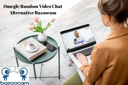 Omegle alternative Bazoocam